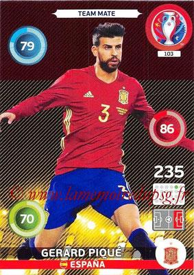 Panini Euro 2016 Cards - N° 103 - Gerard PIQUÉ (Espagne)