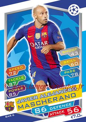 2016-17 - Topps UEFA Champions League Match Attax - N° BAR6 - Javier Alejandro MASCHERANO (FC Barcelone)