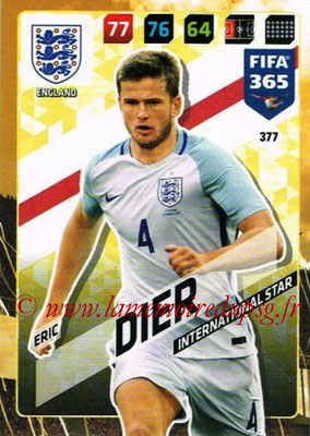 2017-18 - Panini FIFA 365 Cards - N° 377 - Eric DIER (Angleterre) (International Star)