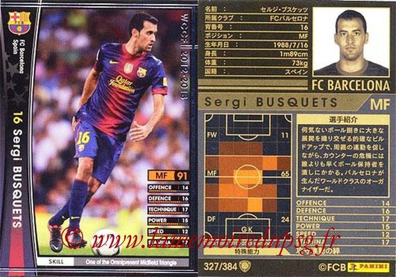 2012-13 - WCCF - N° 327 - Sergi BUSQUETS (FC Barcelone)
