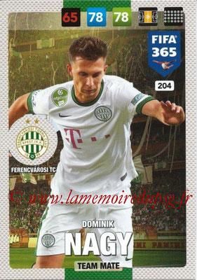 2016-17 - Panini Adrenalyn XL FIFA 365 - N° 204 - Dominik NAGY (Ferencvarosi TC)