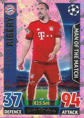 2015-16 - Topps UEFA Champions League Match Attax - N° 478 - Franck RIBERY (FC Bayern Munich) (Man of the Match)