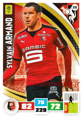 N° 310 - Sylvain ARMAND (2004-13, PSG > 2016-17, Rennes)