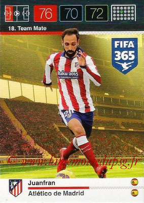 2015-16 - Panini Adrenalyn XL FIFA 365 - N° 018 - JUANFRAN (Atlético de Madrid) (Team Mate)