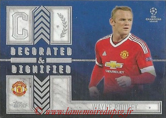 2015-16 - Topps UEFA Champions League Showcase Soccer - N° DD-WR - Wayne ROONEY (Mancester United FC) (Decorated and Dignified)