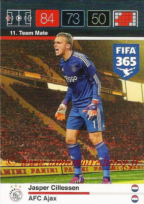 2015-16 - Panini Adrenalyn XL FIFA 365 - N° 011 - Jasper CILLESSEN (AFC Ajax) (Team Mate)