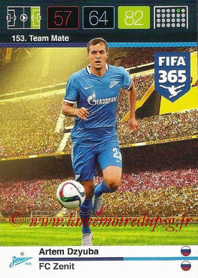 2015-16 - Panini Adrenalyn XL FIFA 365 - N° 153 - Artem DZYUBA (FC Zenith) (Team Mate)