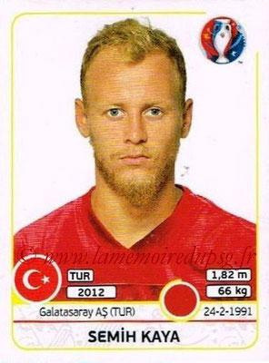 Panini Euro 2016 Stickers - N° 409 - Semih KAYA (Turquie)