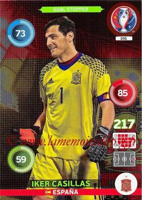 Panini Euro 2016 Cards - N° 101 - Iker CASILLAS (Espagne) (Goal Stopper)