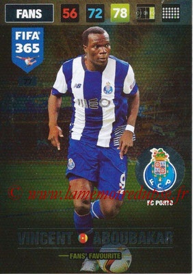 2016-17 - Panini Adrenalyn XL FIFA 365 - N° 077 - Vincent ABOUBAKAR (FC Porto) (Fans' Favourite)