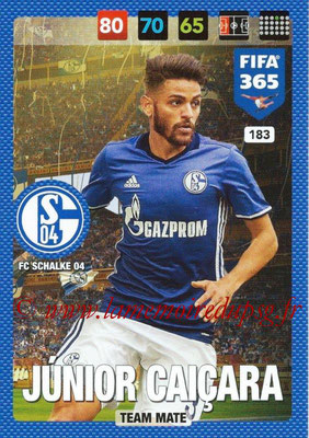 2016-17 - Panini Adrenalyn XL FIFA 365 - N° 183 - JUNIOR CAICARA (FC Schalke 04)