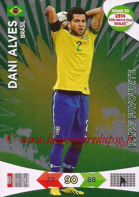 2014 - Panini Road to FIFA World Cup Brazil Adrenalyn XL - N° 192 - Dani ALVES (Brésil) (Fan's Favourite)