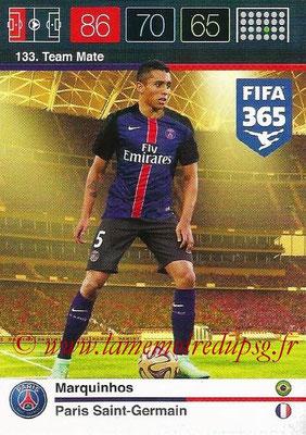 2015-16 - Panini Adrenalyn XL FIFA 365 - N° 133 - MARQUINHOS (Paris Saint-Germain) (Team Mate)