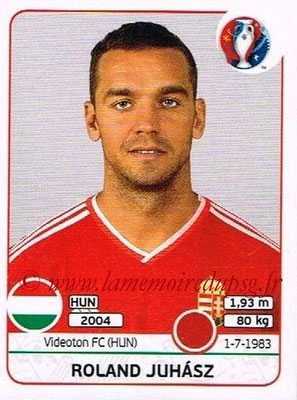 Panini Euro 2016 Stickers - N° 663 - Roland JUHASZ (Hongrie)