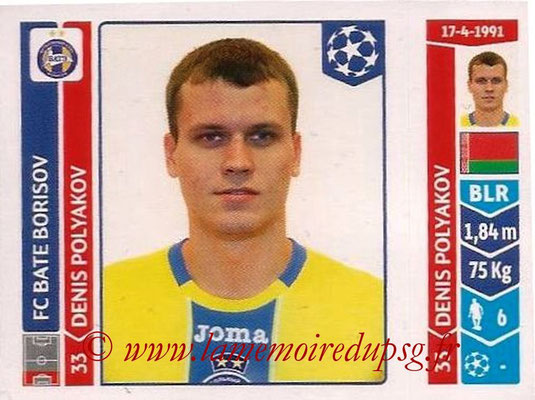 2014-15 - Panini Champions League N° 617 - Denis POLYAKOV (FC Bate Borisov)