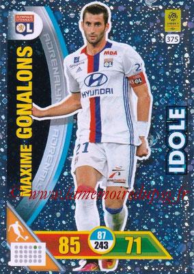 2017-18 - Panini Adrenalyn XL Ligue 1 - N° 375 - Maxime GONALONS (Lyon) (Idole)