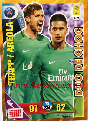 2017-18 - Panini Adrenalyn XL Ligue 1 - N° 439 - Kevin TRAPP + Alphonse AREOLA (Paris Saint-Germain) (Duo de Choc)