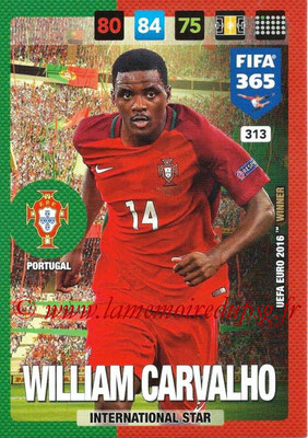 2016-17 - Panini Adrenalyn XL FIFA 365 - N° 313 - William CARVALHO (Portugal) (International Star)