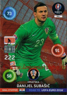 Panini Road to Euro 2016 Cards - N° 311 - Danijel SUBASIC (Croatie) (Goal Stopper)