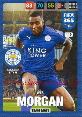 2016-17 - Panini Adrenalyn XL FIFA 365 - N° 119 - Wes MORGAN (Leicester City FC)