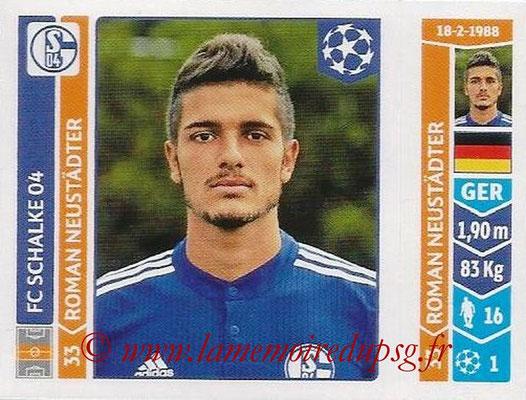 2014-15 - Panini Champions League N° 512 - Roman NEUSTADTER (FC Schalke 04)