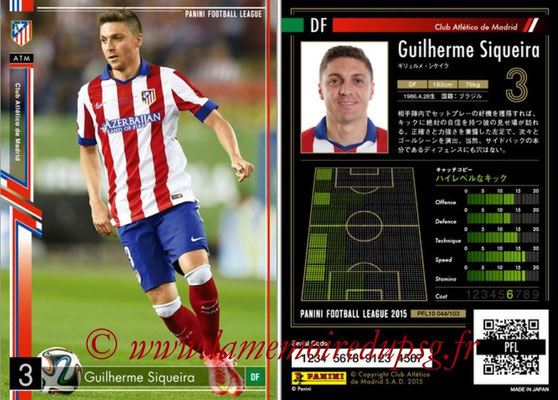 Panini Football League 2015 - PFL10 - N° 044 - Guilherme SIQUEIRA (Atletico Madrid)