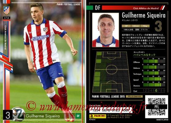 Panini Football League 2015 - PFL10 - N° 044 - Guilherme SIQUEIRA (Atletico Madrid)