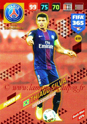 2017-18 - Panini FIFA 365 Cards - N° 419 - Thiago SILVA (Paris Saint-Germain) (Defensive Rock)