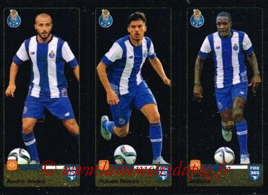 2015-16 - Panini FIFA 365 Stickers - N° 713-714-715 - André ANDRE + Rúben NEVES + Giannelli IMBULA (FC Porto)