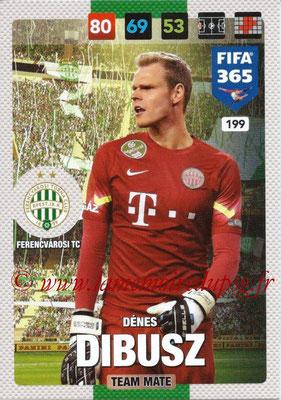 2016-17 - Panini Adrenalyn XL FIFA 365 - N° 199 - Dénes DIBUSZ (Ferencvarosi TC)