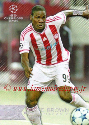 2015-16 - Topps UEFA Champions League Showcase Soccer - N° 150 - Ideye BROWN (Olympiacos FC)