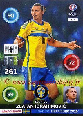 N° 333 - Zlatan IBRAHIMOVIC (2012-??, PSG > 2015, Suède) (Game Changers)