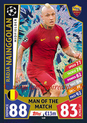 2017-18 - Topps UEFA Champions League Match Attax - N° 418 - Radja NAINGGOLAN (AS Roma) (Man Of the Match)