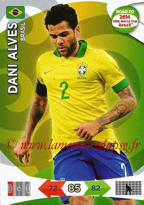 2014 - Panini Road to FIFA World Cup Brazil Adrenalyn XL - N° 014 - Dani ALVES (Brésil)