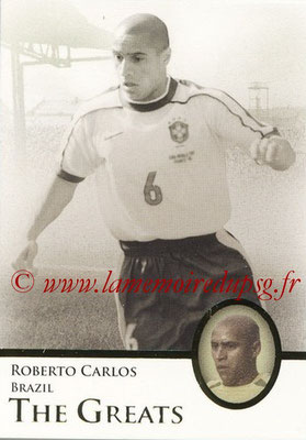 2013 - Futera World Football Unique - N° 106 - Roberto CARLOS (Brésil) (The Greats)