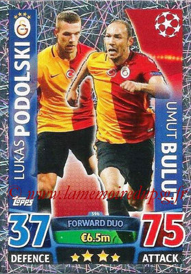 2015-16 - Topps UEFA Champions League Match Attax - N° 396 - Lukas PODOLSKI + Umut BULUT (Galatasaray AS) (Forward Duo)