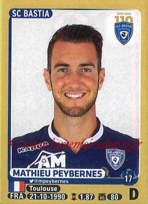 2015-16 - Panini Ligue 1 Stickers - N° 058 - Mathieu PEYBERNES (SC Bastia)