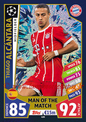 2017-18 - Topps UEFA Champions League Match Attax - N° 400 - Thiago ALCANTARA (FC Bayern Munich) (Man Of the Match)