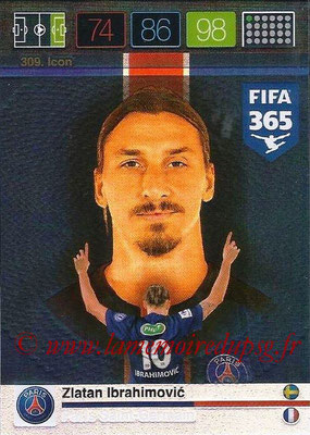 2015-16 - Panini Adrenalyn XL FIFA 365 - N° 309 - Zlatan IBRAHIMOVIC (Paris Saint-Germain) (Icon)