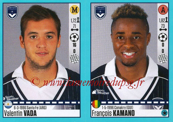 2016-17 - Panini Ligue 1 Stickers - N° 120 + 121 - Valentin VADA + François KAMANO (Bordeaux)