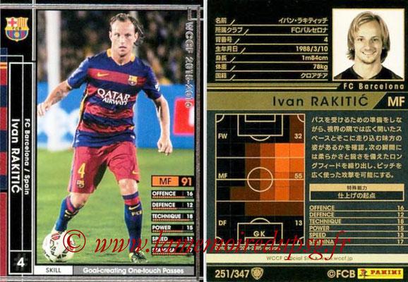 2015-16 - Panini WCCF - N° 251 - Ivan RAKITIC (FC Barcelone)