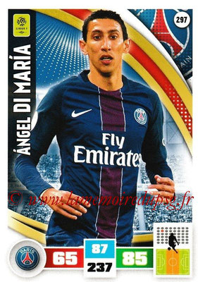 2016-17 - Panini Adrenalyn XL Ligue 1 - N° 297 - Angel DI MARIA (Paris Saint-Germain)