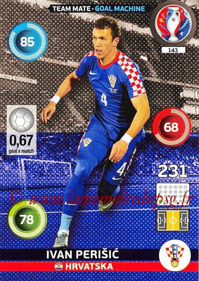 Panini Euro 2016 Cards - N° 143 - Ivan PERISIC (Croatie) (Goal Machine)