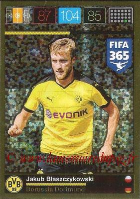2015-16 - Panini Adrenalyn XL FIFA 365 - N° LE-JB - Jakub BLASZCZYKOWSKI (Borussia Dortmund) (Limited Edition)