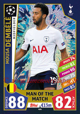2017-18 - Topps UEFA Champions League Match Attax - N° 404 - Mousa DEMBELE (Tottenham Hotspur) (Man Of the Match)
