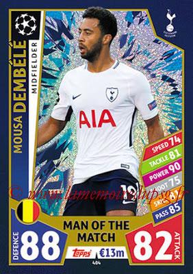 2017-18 - Topps UEFA Champions League Match Attax - N° 404 - Mousa DEMBELE (Tottenham Hotspur) (Man Of the Match)