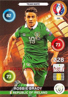 Panini Euro 2016 Cards - N° 285 - Robbie BRADY (République d Irlande)