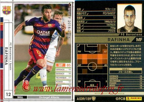 2015-16 - Panini WCCF - N° A039 - RAFFINHA (FC Barcelone)