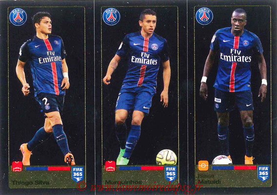 2015-16 - Panini FIFA 365 Stickers - N° 443-444-445 - Thiago SILVA + MARQUINHOS + Blaise MATUIDI (Paris Saint-Germain)
