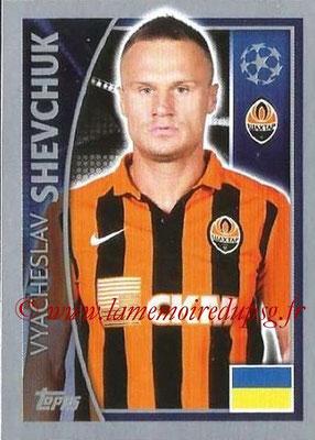 2015-16 - Topps UEFA Champions League Stickers - N° 049 - Vyacheslav SHEVCHUK (FC Shakhtar Donetsk)